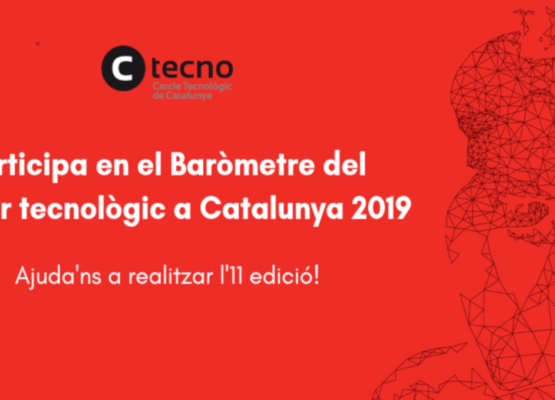 PARTICIPA EN EL BARÓMETRO DEL SECTOR TECNOLÓGICO EN CATALUNYA 2019
