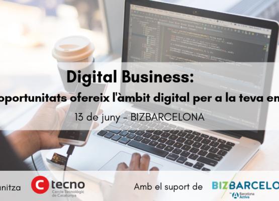 Digital Business: Quines oportunitats ofereix l'àmbit digital per a la teva empresa?