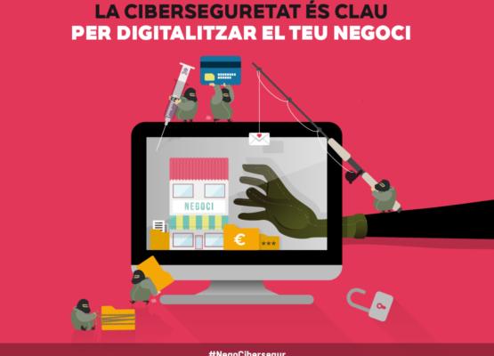 Donem suport a la campanya 'Digitalitza el teu negoci. Fes-lo cibersegur'